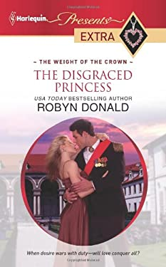 The Disgraced Princess: The Weight of the Crown 9780373528028