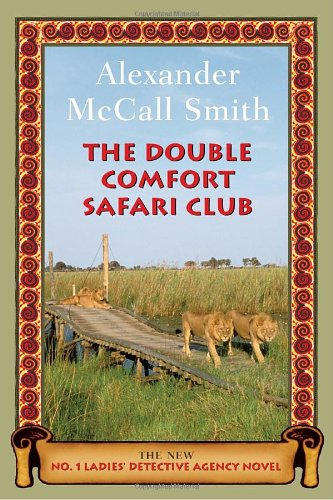 The Double Comfort Safari Club: The New No. 1 Ladies' Detective Agency Novel 9780375424502
