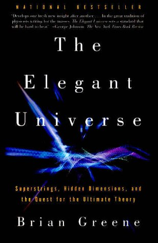 The Elegant Universe: Superstrings, Hidden Dimensions, and the Quest for the Ultimate Theory 9780375708114