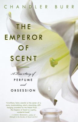The Emperor of Scent: A True Story of Perfume and Obsession 9780375759819