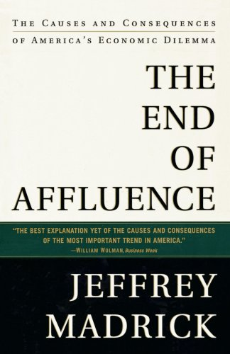 The End of Affluence: The Causes and Consequences of America's Economic Dilemma 9780375750335