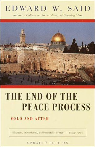 The End of the Peace Process: Oslo and After 9780375725746
