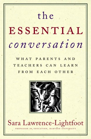 The Essential Conversation: What Parents and Teachers Can Learn from Each Other 9780375505270