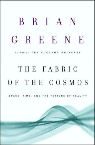 The Fabric of the Cosmos: Space, Time, and the Texture of Reality 9780375412882