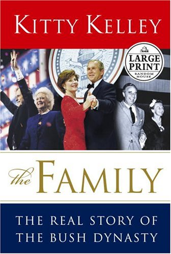 The Family: The Real Story of the Bush Dynasty 9780375433931