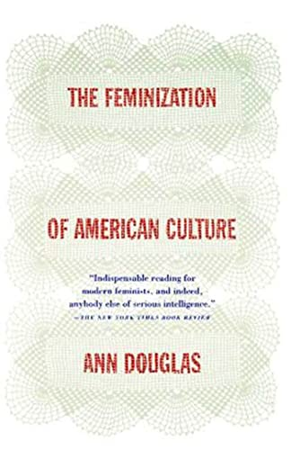 The Feminization of American Culture 9780374525583