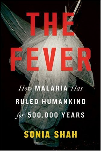 The Fever: How Malaria Has Ruled Humankind for 500,000 Years 9780374230012