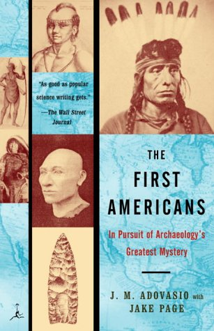 The First Americans: In Pursuit of Archaeology's Greatest Mystery 9780375757044