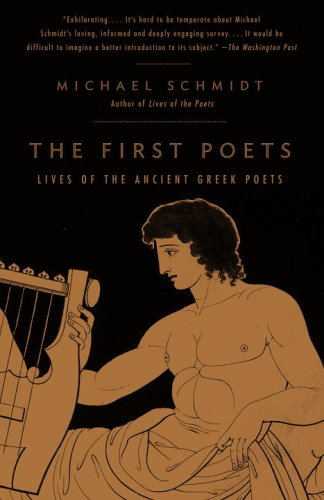 The First Poets: Lives of the Ancient Greek Poets 9780375725258