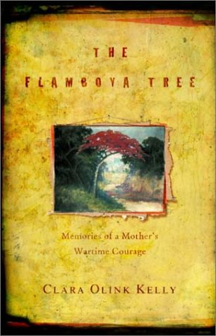 The Flamboya Tree: Memories of a Mother's Wartime Courage 9780375506215
