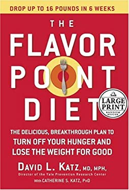 The Flavor Point Diet: The Delicious, Breakthrough Plan to Turn Off Your Hunger and Lose the Weight for Good