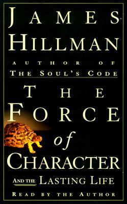 The Force of Character: And the Lasting Life 9780375406911