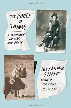 The Force of Things: A Marriage in War and Peace 9780374157425