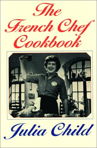 The French Chef Cookbook 9780375710063