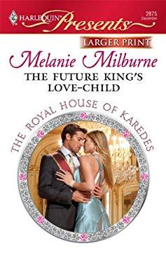 The Future King's Love-Child 9780373236398