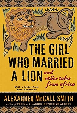 The Girl Who Married a Lion: And Other Tales from Africa 9780375423123