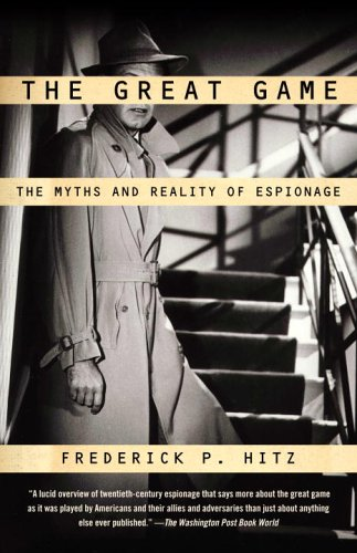 The Great Game: The Myths and Reality of Espionage 9780375726385