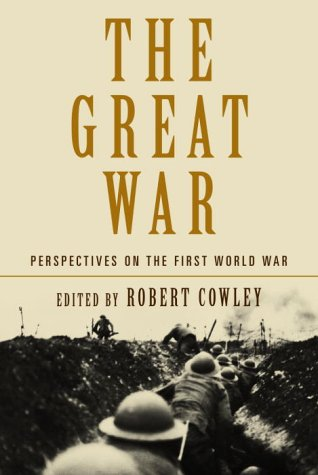 The Great War: Perspectives on the First World War 9780375509094