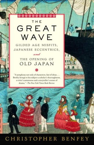 The Great Wave: Gilded Age Misfits, Japanese Eccentrics, and the Opening of Old Japan 9780375754555