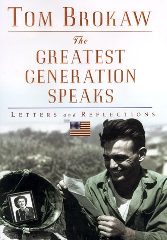 The Greatest Generation Speaks: Letters and Reflections 9780375503948
