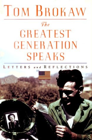 The Greatest Generation Speaks: Letters and Reflections 9780375409226