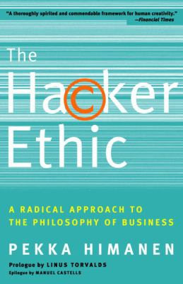 The Hacker Ethic: A Radical Approach to the Philosophy of Business 9780375758782