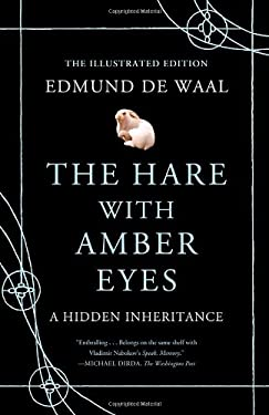 The Hare with Amber Eyes (Illustrated Edition): A Hidden Inheritance 9780374168285