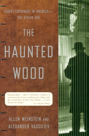 The Haunted Wood: Soviet Espionage in America--The Stalin Era 9780375755361