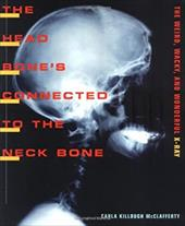 The Head Bone's Connected to the Neck Bone: The Weird, Wacky, and Wonderful X-Ray 1106090
