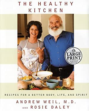 The Healthy Kitchen: Recipes for a Better Body, Life, and Spirit 9780375431616