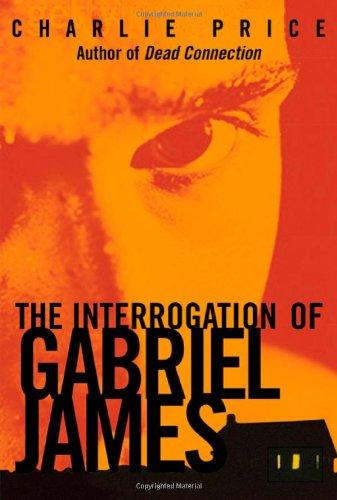 The Interrogation of Gabriel James 9780374335458
