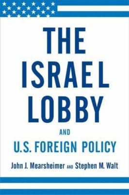 The Israel Lobby and U.S. Foreign Policy 9780374177720
