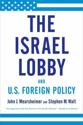 The Israel Lobby and U.S. Foreign Policy 9780374531508