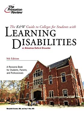The K&w Guide to Colleges for Students with Learning Disabilities or Attention Deficit Hyperactivity Disorder 9780375766336