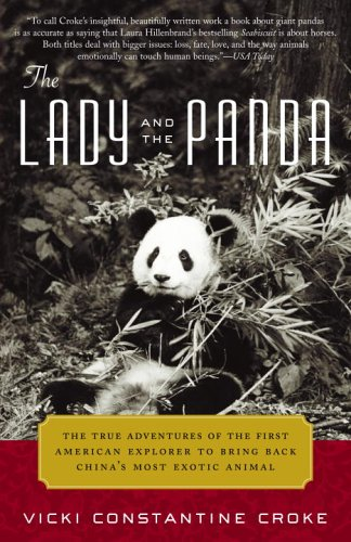 The Lady and the Panda: The True Adventures of the First American Explorer to Bring Back China's Most Exotic Animal 9780375759703