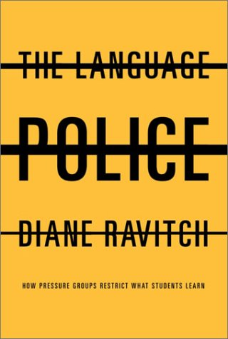 The Language Police: How Pressure Groups Restrict What Students Learn 9780375414824