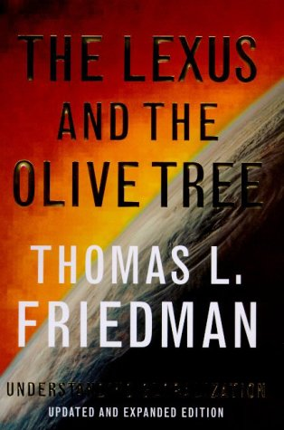 The Lexus and the Olive Tree: Understanding Globalization 9780374185527