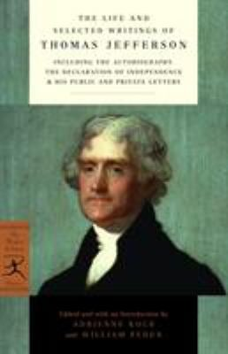 The Life and Selected Writings of Thomas Jefferson 9780375752186