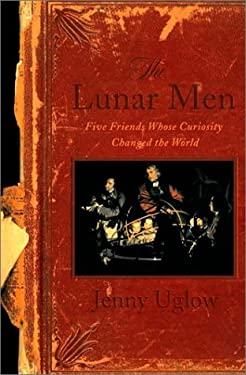 The Lunar Men: Five Friends Whose Curiosity Changed the World 9780374194406