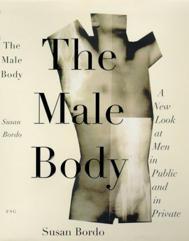 The Male Body: A New Look at Men in Public and in Private 9780374280659