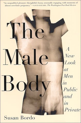 The Male Body: A New Look at Men in Public and in Private 9780374527327