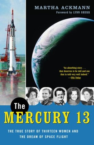 The Mercury 13: The True Story of Thirteen Women and the Dream of Space Flight 9780375758935