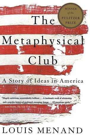 The Metaphysical Club: A Story of Ideas in America 9780374528492