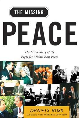 The Missing Peace: The Inside Story of the Fight for Middle East Peace 9780374529802