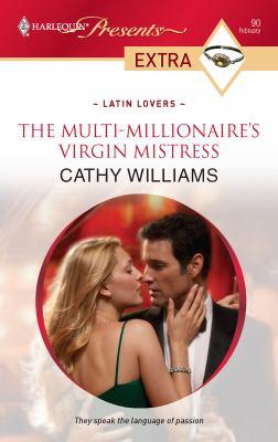 The Multi-Millionaire's Virgin Mistress 9780373527540