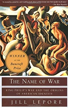 The Name of War: King Philip's War and the Origins of American Identity 9780375702624