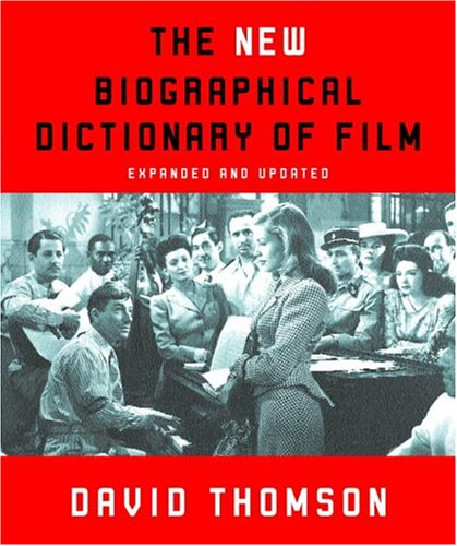 The New Biographical Dictionary of Film: Expanded and Updated 9780375709401