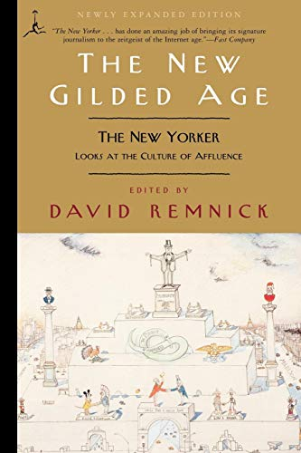 The New Gilded Age: The New Yorker Looks at the Culture of Affluence 9780375757150