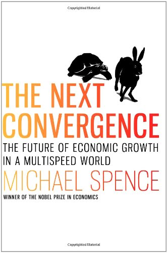 The Next Convergence: The Future of Economic Growth in a Multispeed World 9780374159757