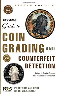 The Official Guide to Coin Grading and Counterfeit Detection, Edition #2 9780375720505